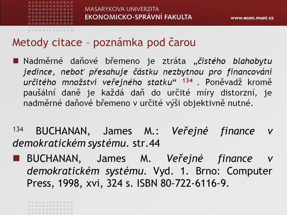 """www.econ.muni.cz Metody citace – poznámka pod čarou Nadměrné daňové břemeno je ztráta """"čistého blahobytu jedince, neboť přesahuje částku nezbytnou pro"""