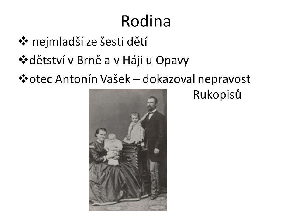 Rodina  nejmladší ze šesti dětí  dětství v Brně a v Háji u Opavy  otec Antonín Vašek – dokazoval nepravost Rukopisů