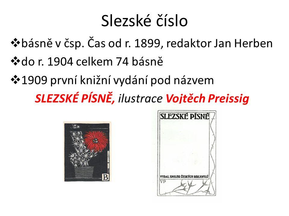 Slezské číslo  básně v čsp. Čas od r. 1899, redaktor Jan Herben  do r.