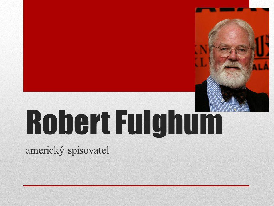 Robert Fulghum americký spisovatel