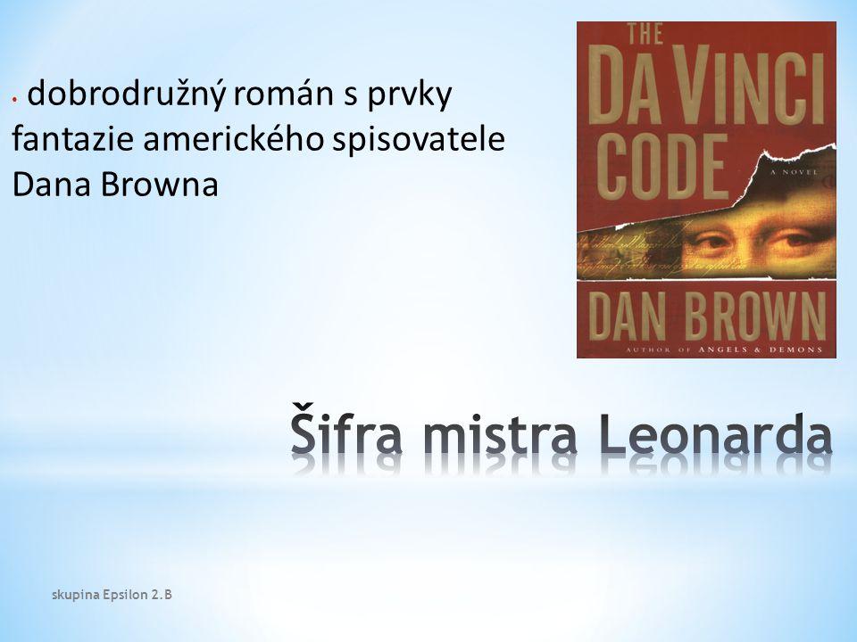 dobrodružný román s prvky fantazie amerického spisovatele Dana Browna skupina Epsilon 2.B