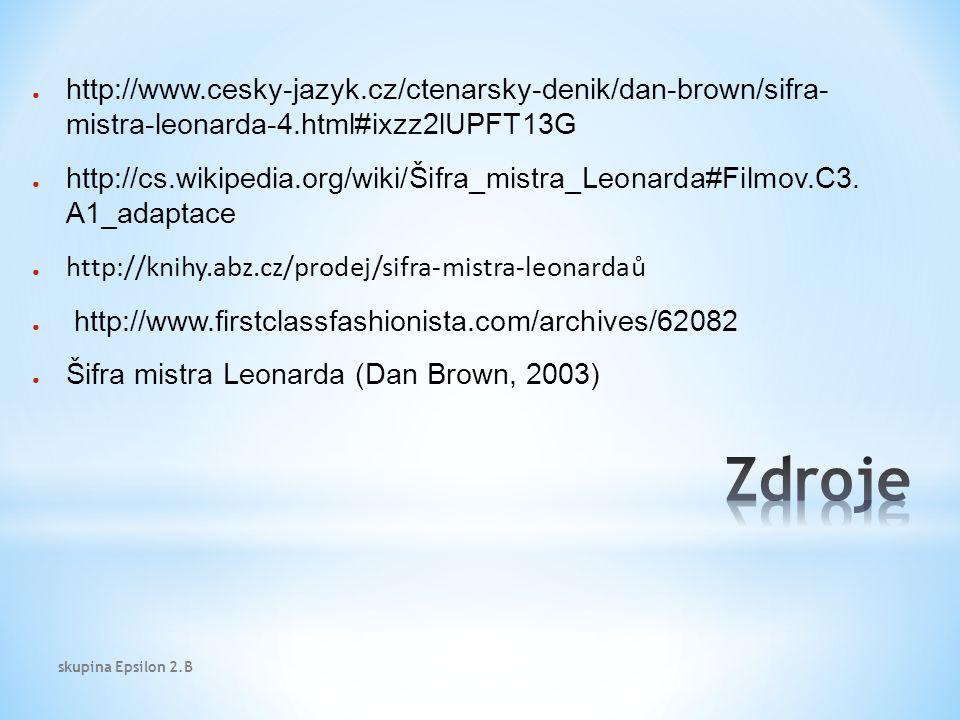 ● http://www.cesky-jazyk.cz/ctenarsky-denik/dan-brown/sifra- mistra-leonarda-4.html#ixzz2lUPFT13G ● http://cs.wikipedia.org/wiki/Šifra_mistra_Leonarda#Filmov.C3.