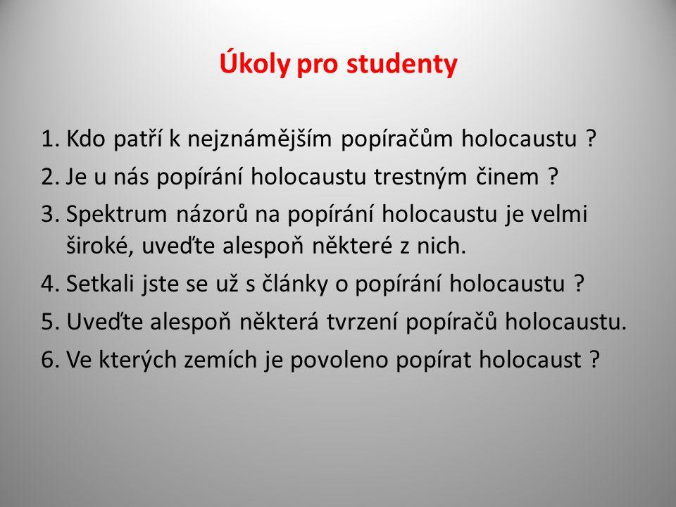 Řešení 1.K nejznámějším popíračům holocaustu patří : David Irving, Jean-Marie Le Pen, Ernst Zündel, Fred A.