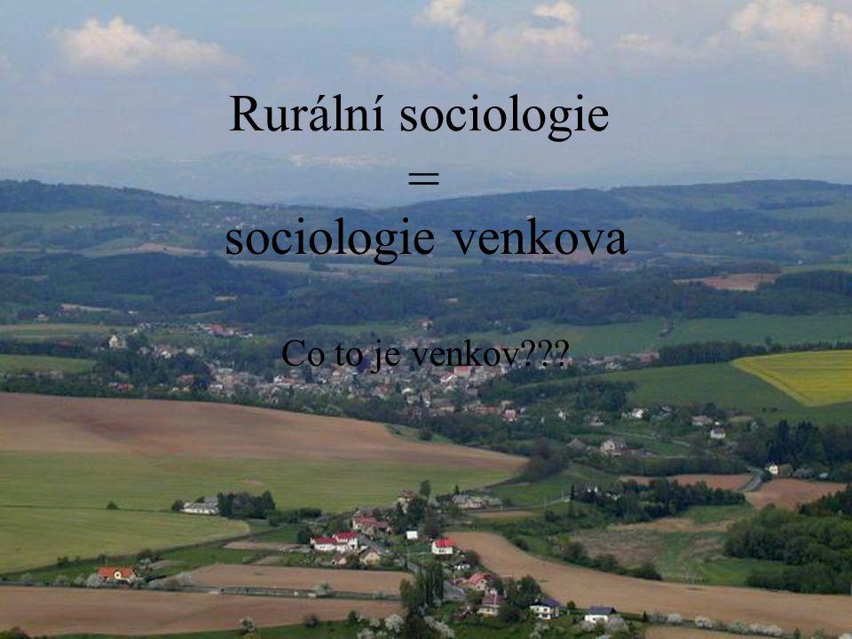 Rurální sociologie sociologie venkova Co to je venkov??? =