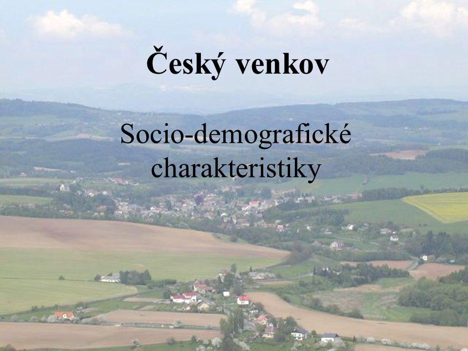 Český venkov Socio-demografické charakteristiky