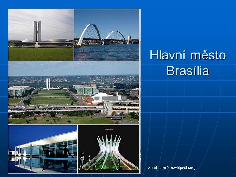 Hlavní město Brasília Zdroj:http://cs.wikipedia.org