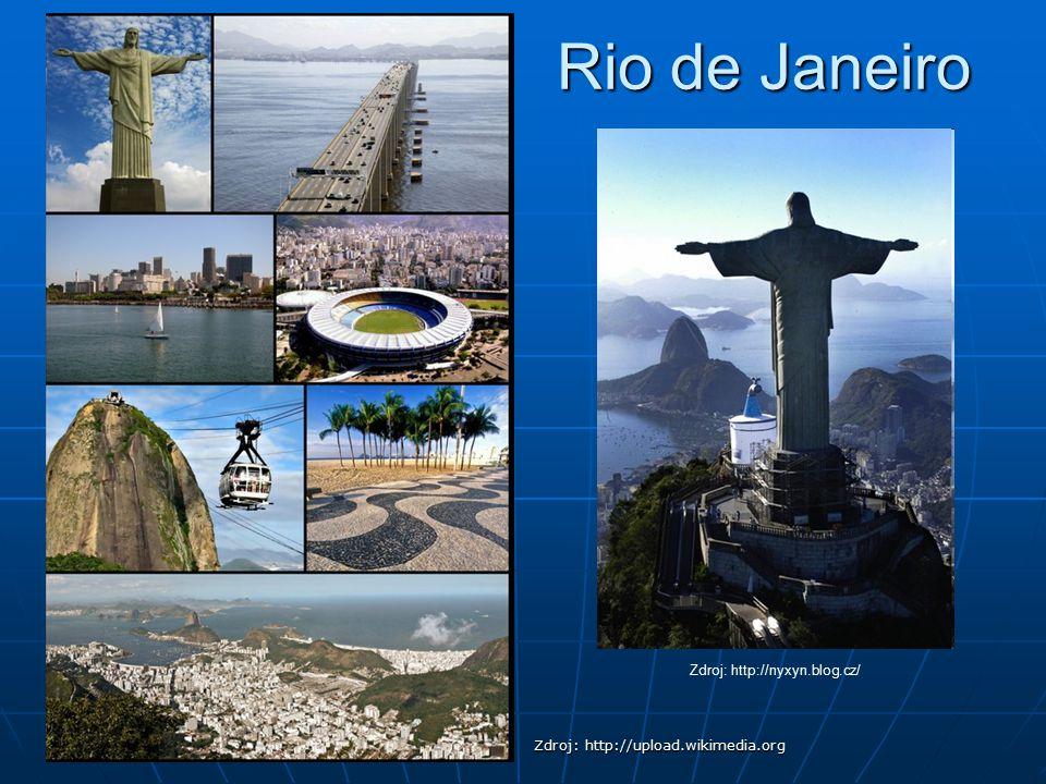 Rio de Janeiro Zdroj: http://upload.wikimedia.org Zdroj: http://nyxyn.blog.cz/