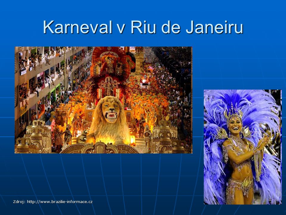 Karneval v Riu de Janeiru Zdroj: http://www.brazilie-informace.cz