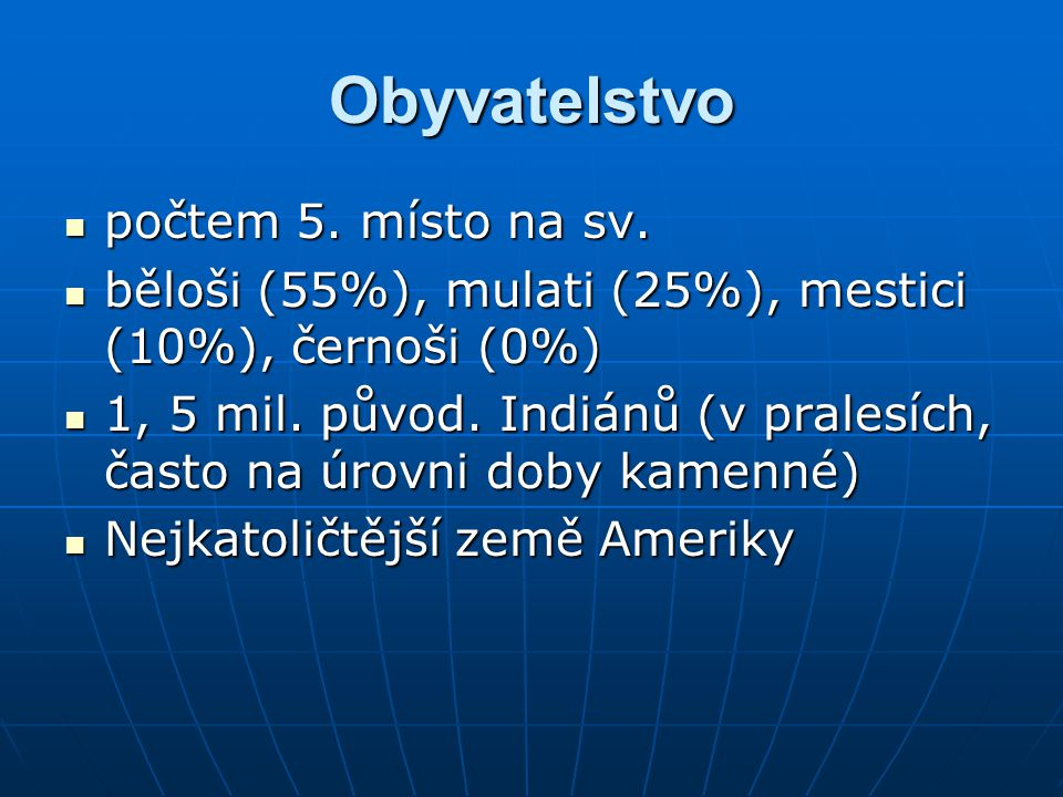 Obyvatelstvo počtem 5.místo na sv. počtem 5. místo na sv.