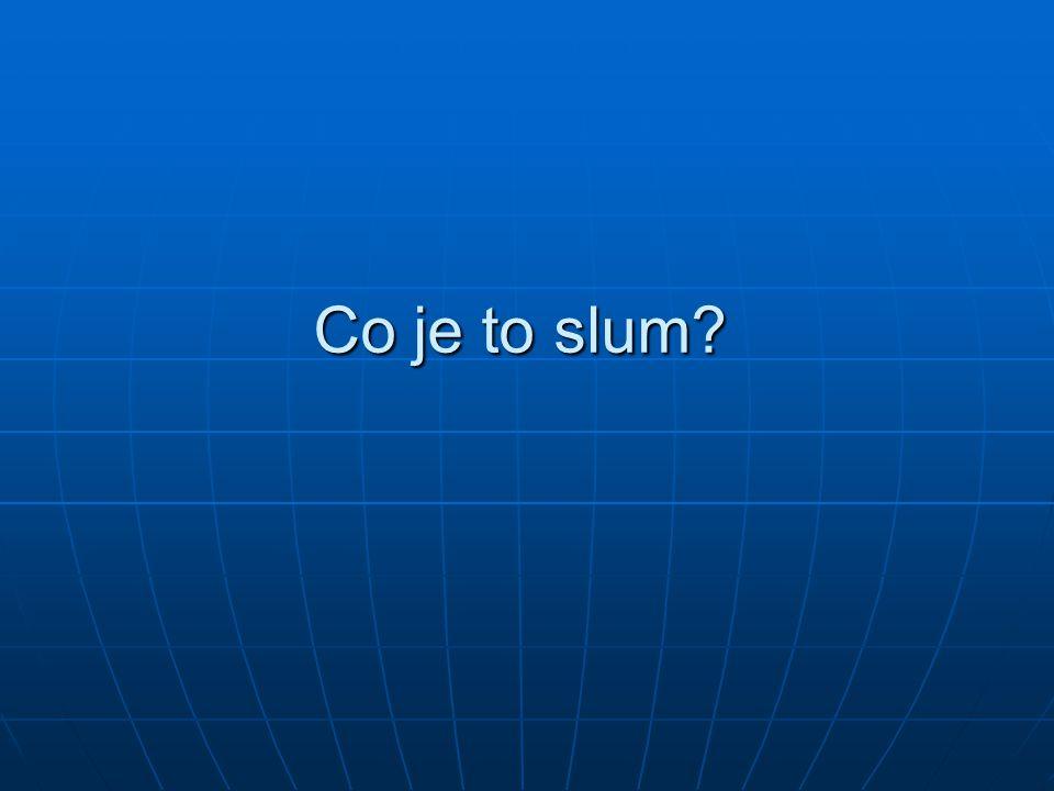 Co je to slum?