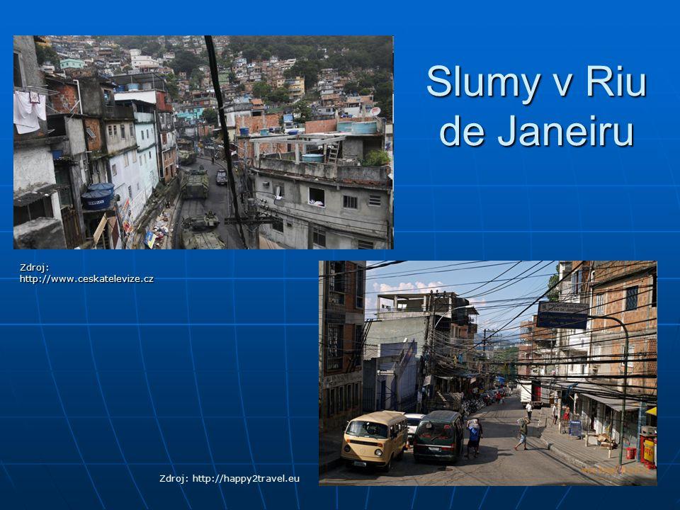 Slumy v Riu de Janeiru Zdroj:http://www.ceskatelevize.cz Zdroj: http://happy2travel.eu