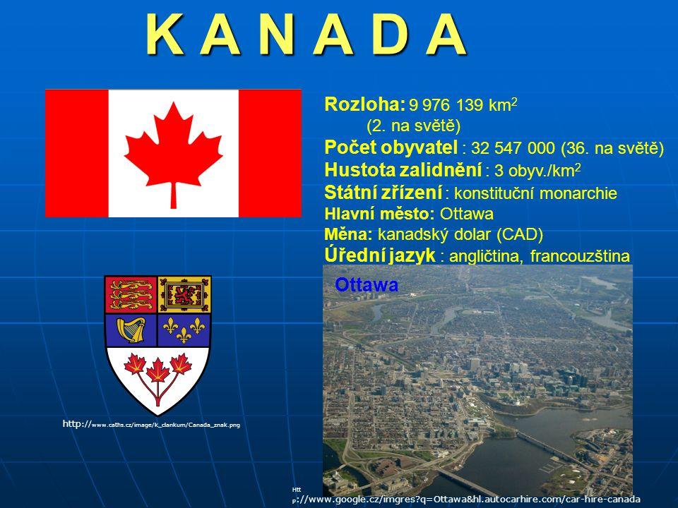 K A N A D A K A N A D A Rozloha: 9 976 139 km 2 (2.