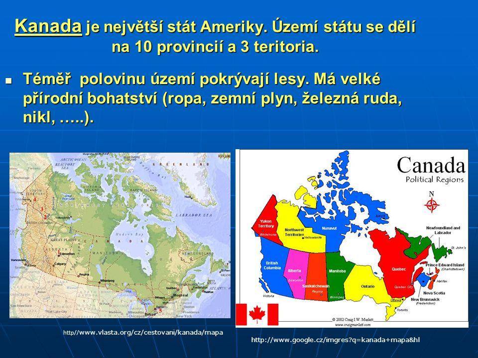 Kanada je největší stát Ameriky.Území státu se dělí na 10 provincií a 3 teritoria.