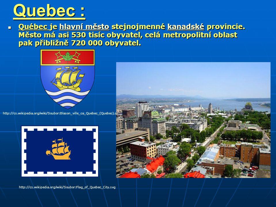 Quebec : Québec je hlavní město stejnojmenné kanadské provincie.