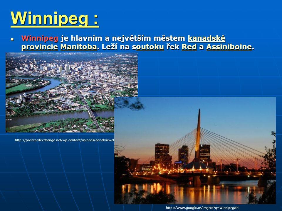 Winnipeg : Winnipeg je hlavním a největším městem kanadské provincie Manitoba.
