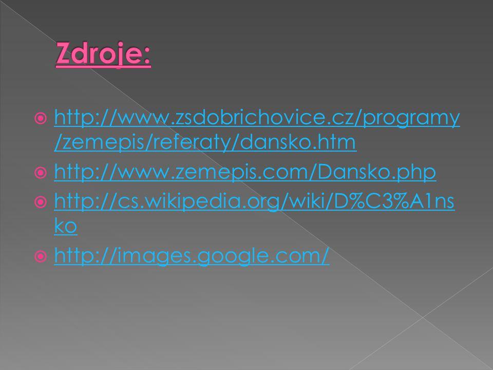  http://www.zsdobrichovice.cz/programy /zemepis/referaty/dansko.htm http://www.zsdobrichovice.cz/programy /zemepis/referaty/dansko.htm  http://www.z