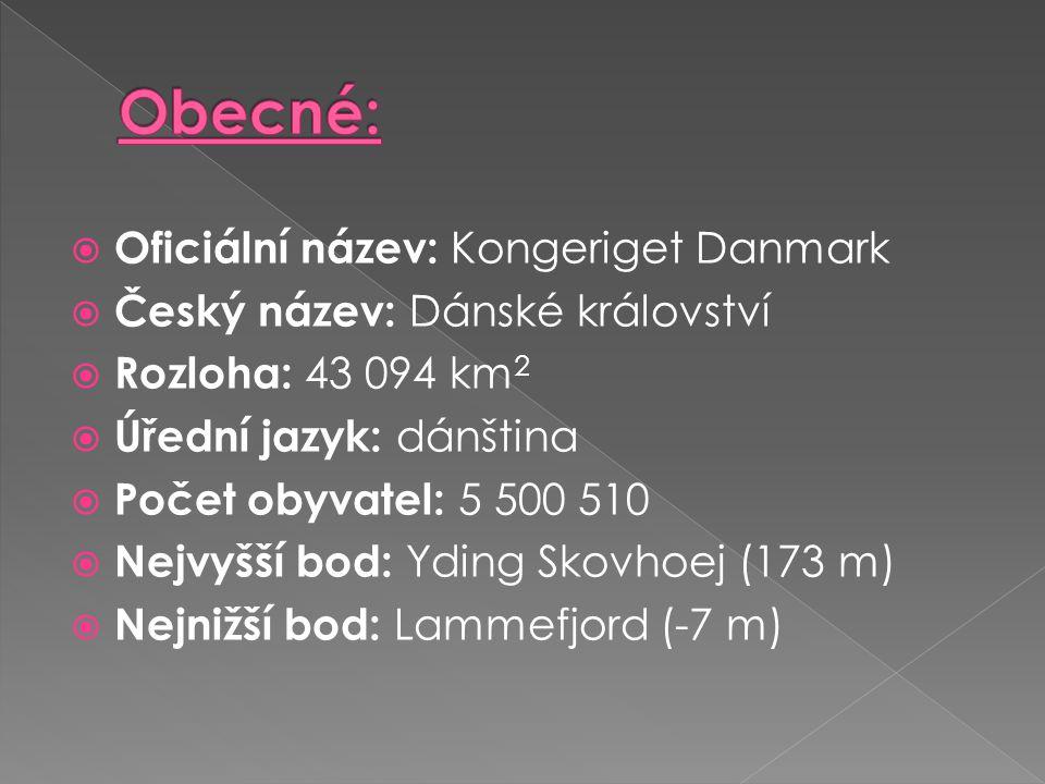  Oficiální název: Kongeriget Danmark  Český název: Dánské království  Rozloha: 43 094 km 2  Úřední jazyk: dánština  Počet obyvatel: 5 500 510  N