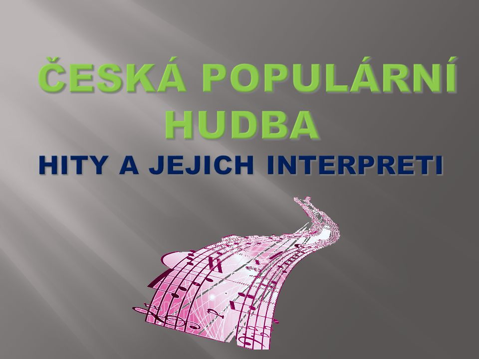 Název šablony: Inovace v HV 32/Hv11/28.4.2013 Zbíral Vzdělávací oblast: Umění a kultura Název výukového materiálu: Historie české populární hudby Autor: Mgr.