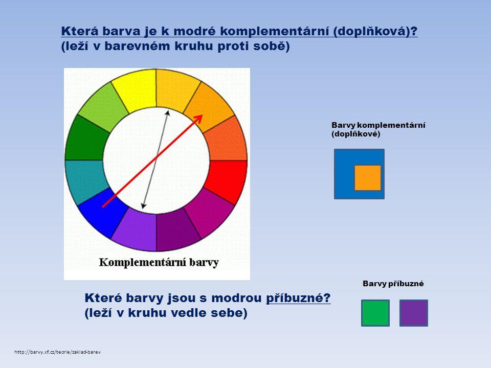 Která barva je k modré komplementární (doplňková)? (leží v barevném kruhu proti sobě) Které barvy jsou s modrou příbuzné? (leží v kruhu vedle sebe) Ba