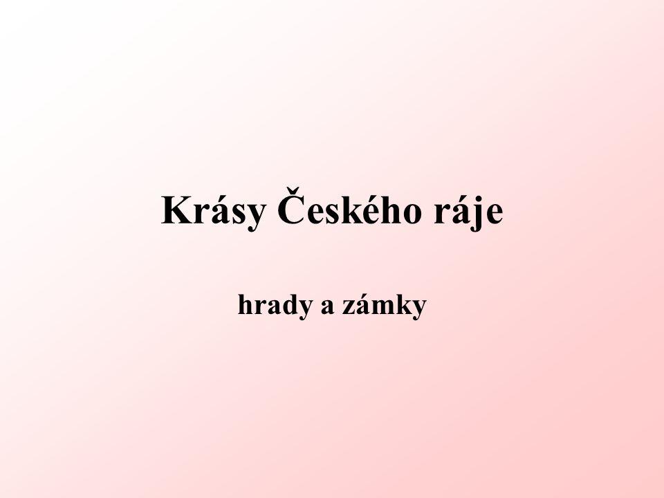Krásy Českého ráje hrady a zámky