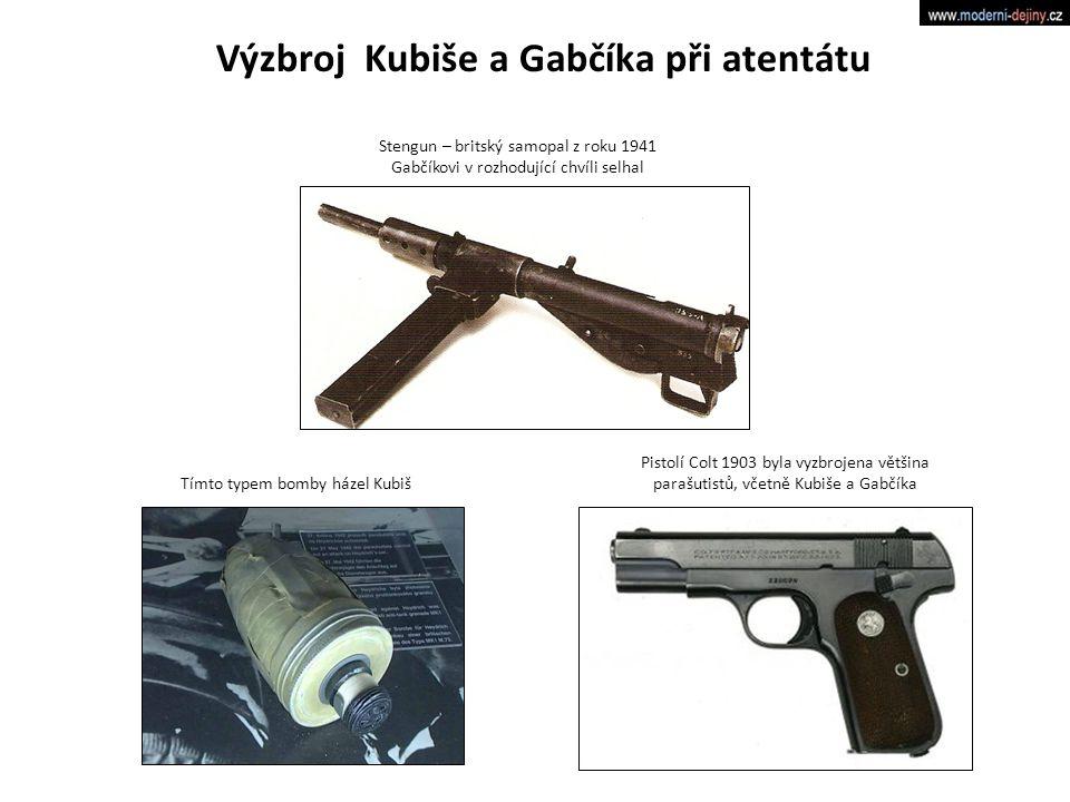 Stengun – britský samopal z roku 1941 Gabčíkovi v rozhodující chvíli selhal Pistolí Colt 1903 byla vyzbrojena většina parašutistů, včetně Kubiše a Gabčíka Tímto typem bomby házel Kubiš Výzbroj Kubiše a Gabčíka při atentátu