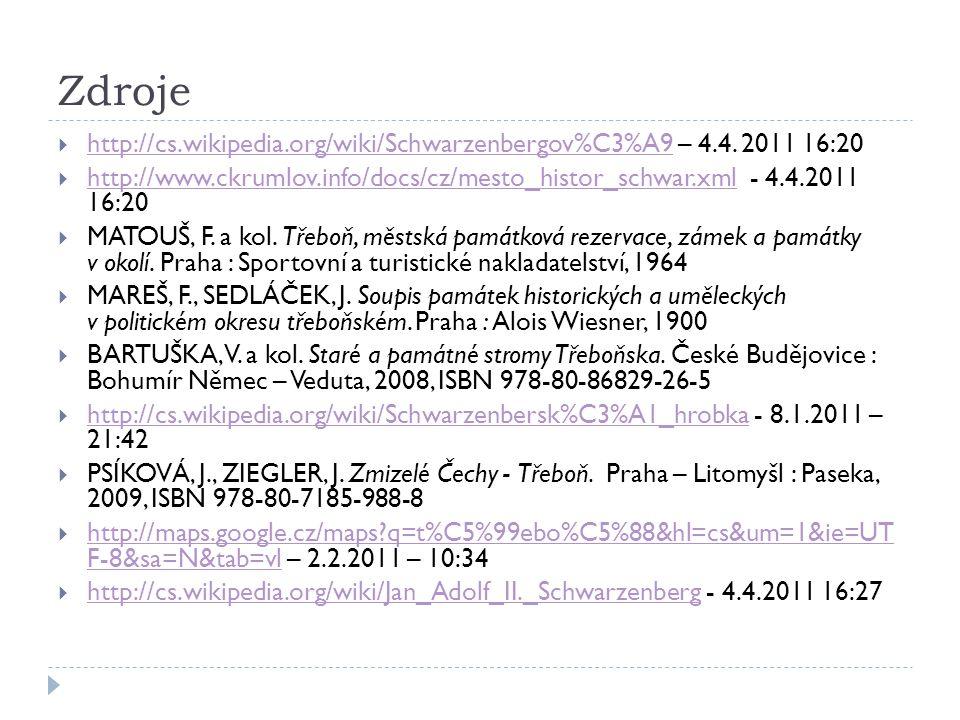 Zdroje  http://cs.wikipedia.org/wiki/Schwarzenbergov%C3%A9 – 4.4.