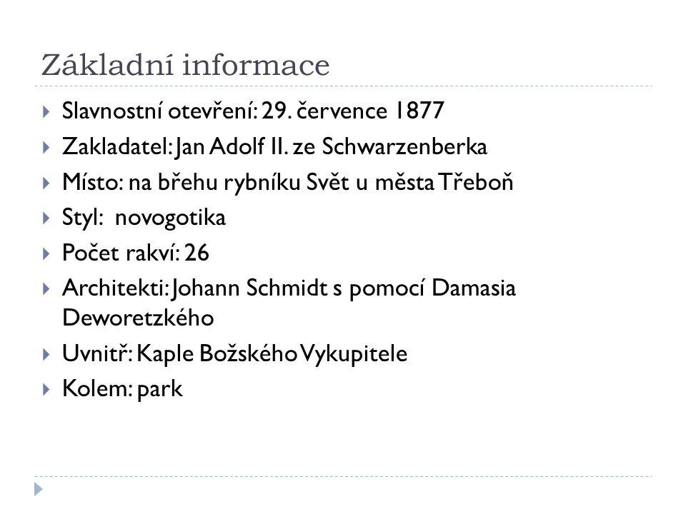 Základní informace  Slavnostní otevření: 29. července 1877  Zakladatel: Jan Adolf II.