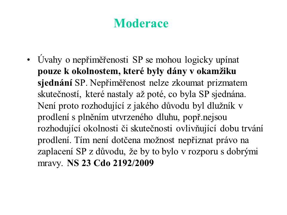 Moderace Úvahy o nepřiměřenosti SP se mohou logicky upínat pouze k okolnostem, které byly dány v okamžiku sjednání SP.