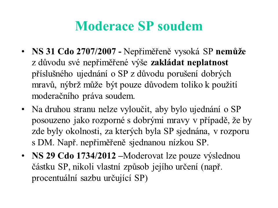Moderace SP soudem NS 31 Cdo 2707/2007 - Nepřiměřeně vysoká SP nemůže z důvodu své nepřiměřené výše zakládat neplatnost příslušného ujednání o SP z důvodu porušení dobrých mravů, nýbrž může být pouze důvodem toliko k použití moderačního práva soudem.