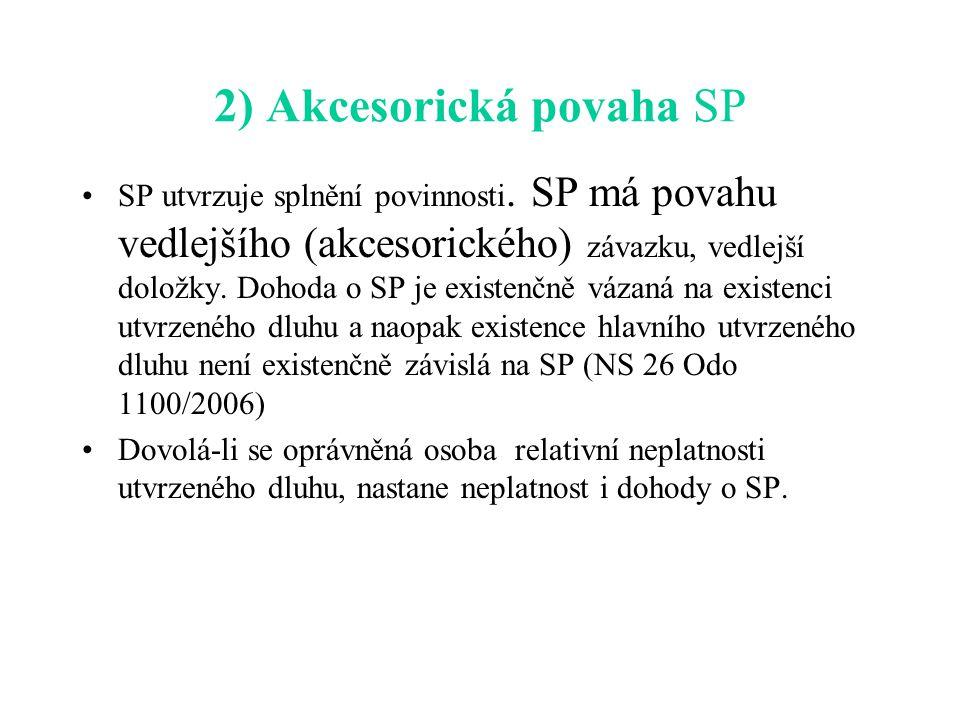 2) Akcesorická povaha SP SP utvrzuje splnění povinnosti.