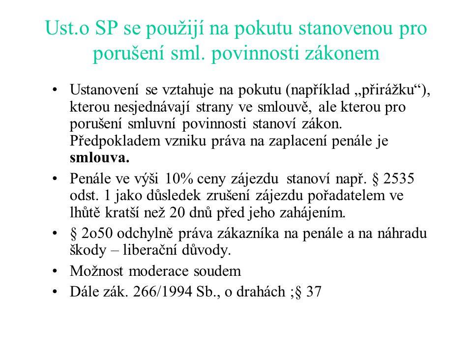 Ust.o SP se použijí na pokutu stanovenou pro porušení sml.