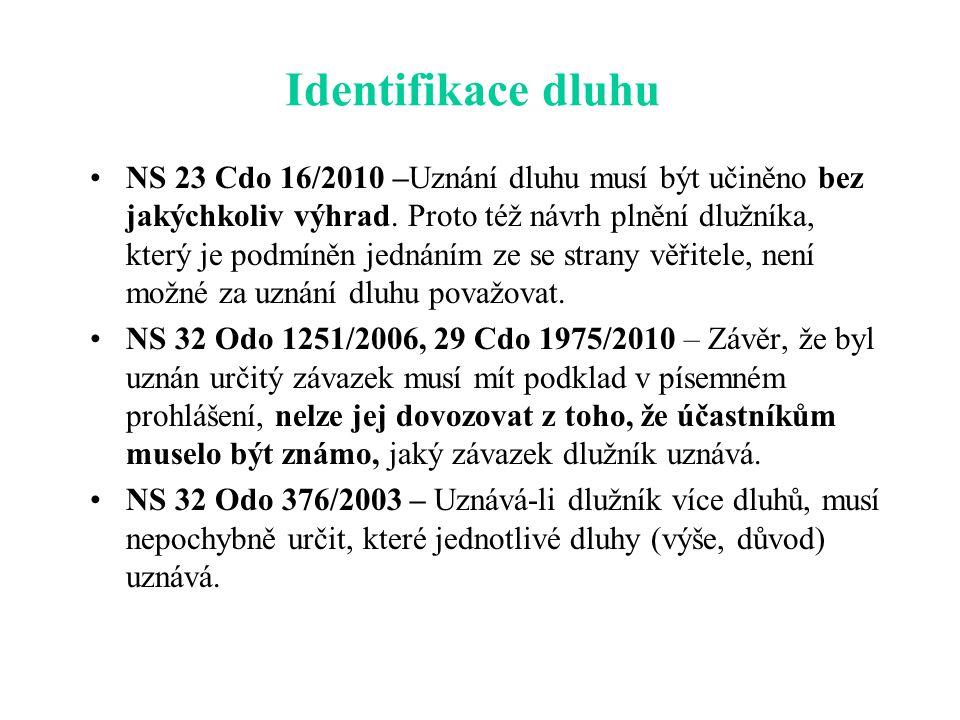 Identifikace dluhu NS 23 Cdo 16/2010 –Uznání dluhu musí být učiněno bez jakýchkoliv výhrad.