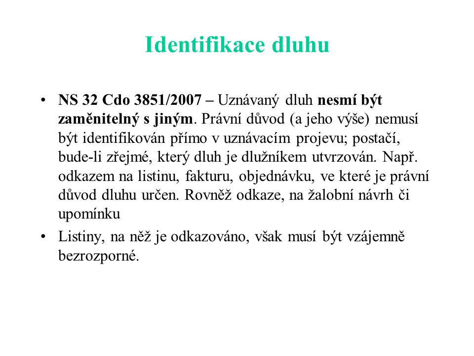 Identifikace dluhu NS 32 Cdo 3851/2007 – Uznávaný dluh nesmí být zaměnitelný s jiným.