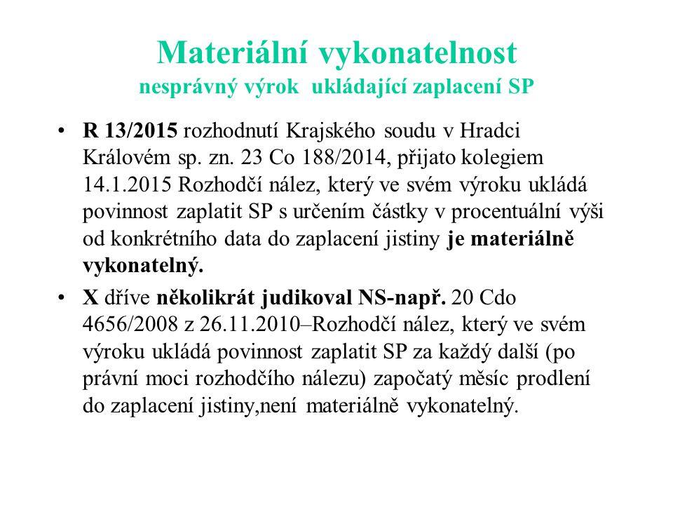 Materiální vykonatelnost nesprávný výrok ukládající zaplacení SP R 13/2015 rozhodnutí Krajského soudu v Hradci Královém sp.