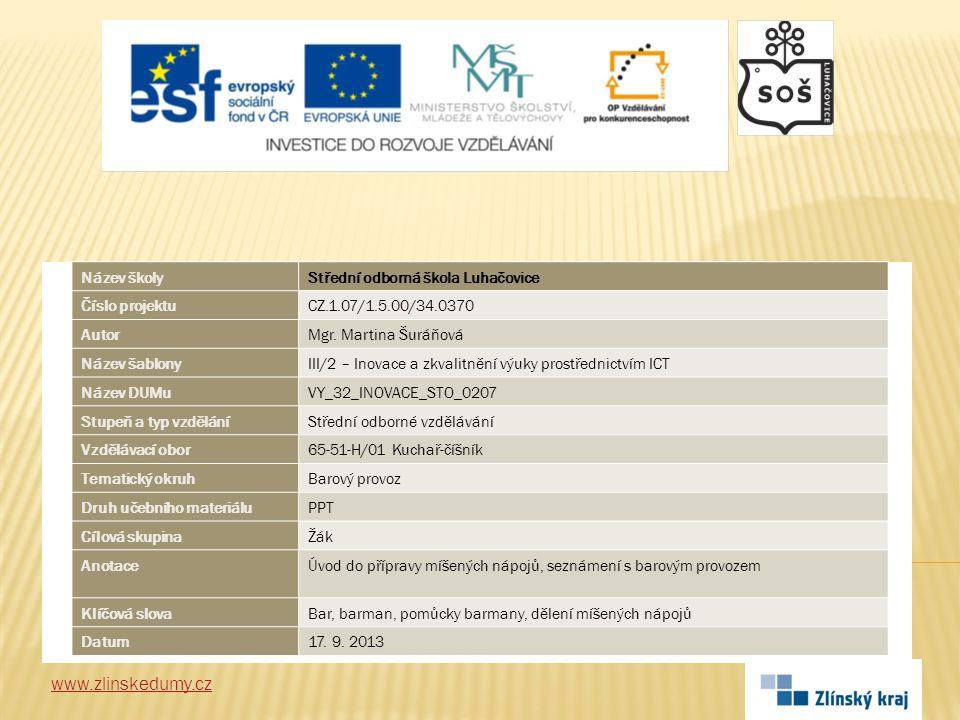 www.zlinskedumy.cz Název školyStřední odborná škola Luhačovice Číslo projektuCZ.1.07/1.5.00/34.0370 AutorMgr.