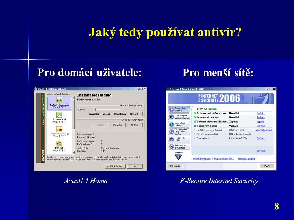 Jaký tedy používat antivir.8 Pro domácí uživatele: Avast.
