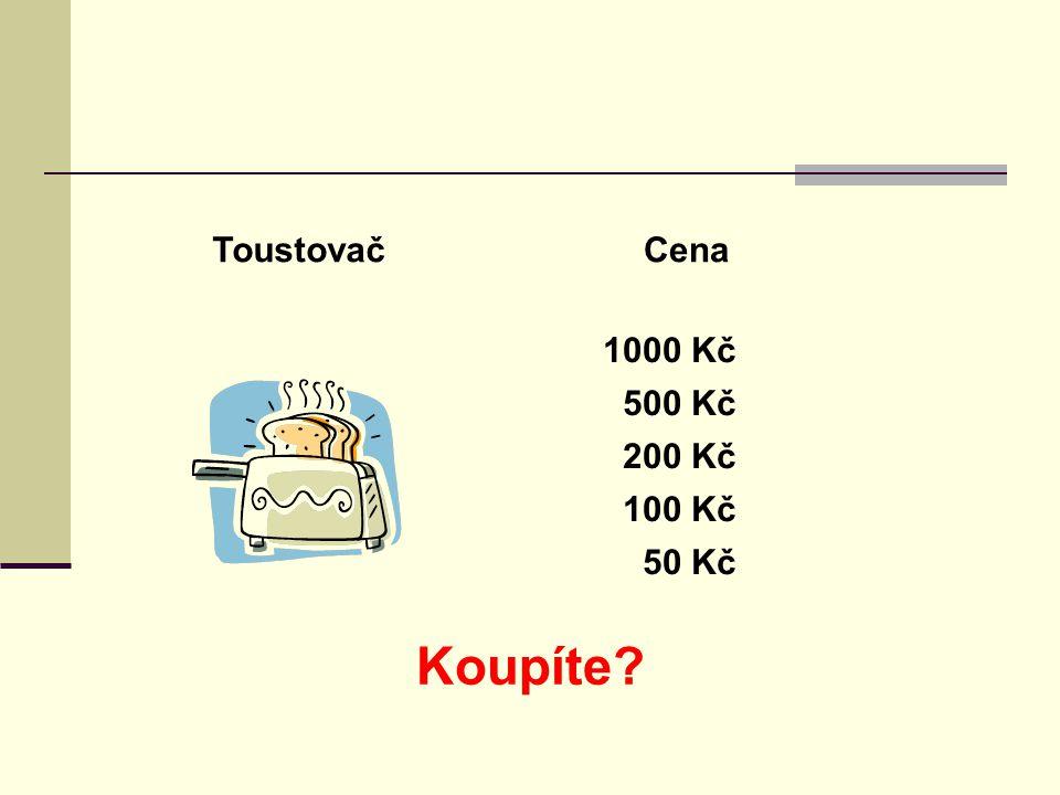 ToustovačCena 1000 Kč 50 Kč 100 Kč 200 Kč 500 Kč Koupíte?
