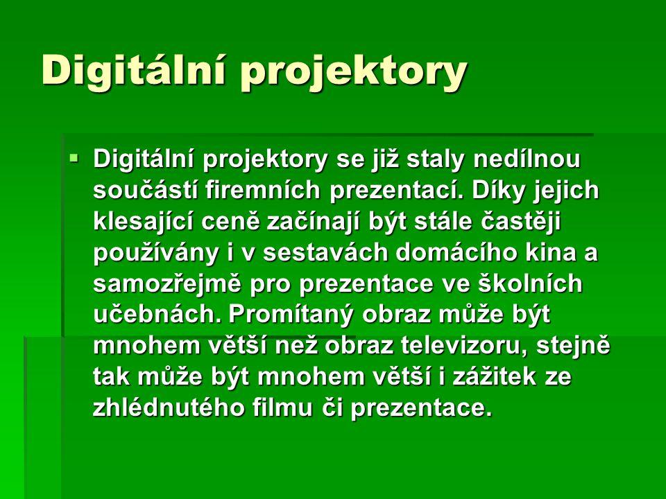 Digitální projektory  Digitální projektory se již staly nedílnou součástí firemních prezentací. Díky jejich klesající ceně začínají být stále častěji