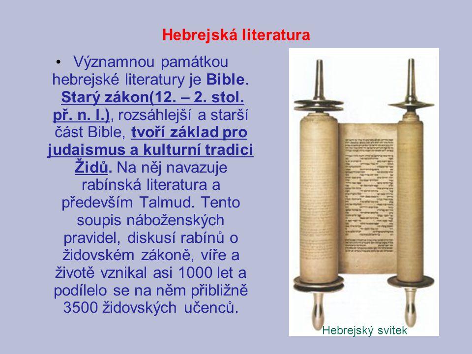 Hebrejská literatura Významnou památkou hebrejské literatury je Bible.