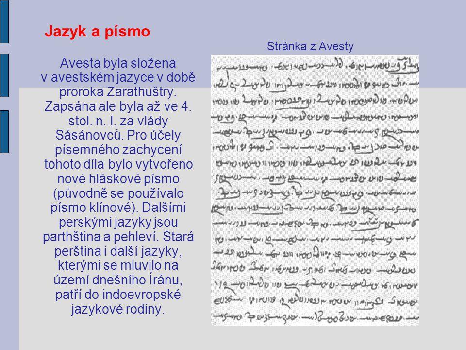 Jazyk a písmo Avesta byla složena v avestském jazyce v době proroka Zarathuštry.