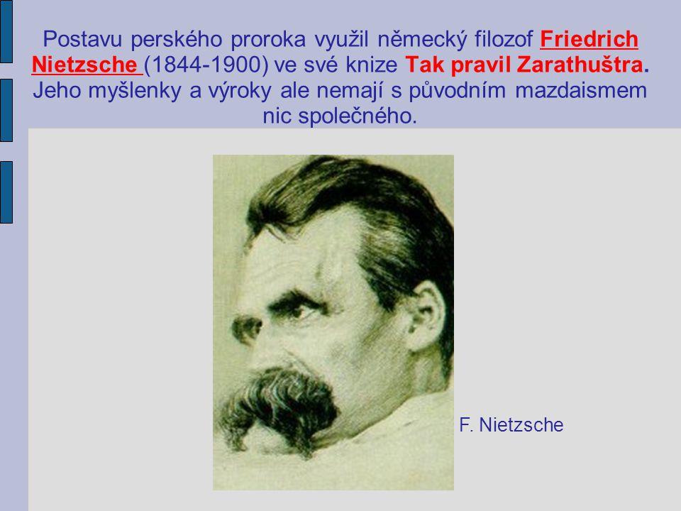Postavu perského proroka využil německý filozof Friedrich Nietzsche (1844-1900) ve své knize Tak pravil Zarathuštra.