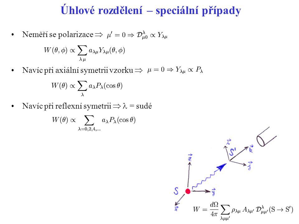 Neměří se polarizace  Navíc při axiální symetrii vzorku  Navíc při reflexní symetrii  = sudé Úhlové rozdělení – speciální případy