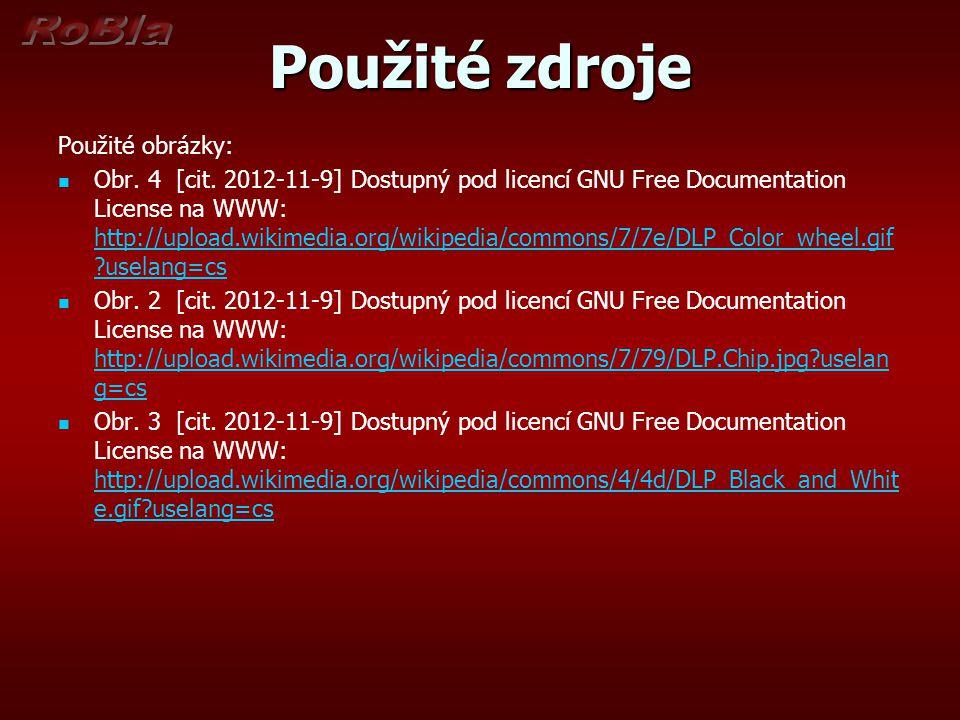 Použité zdroje Použité obrázky: Obr. 4 [cit. 2012-11-9] Dostupný pod licencí GNU Free Documentation License na WWW: http://upload.wikimedia.org/wikipe