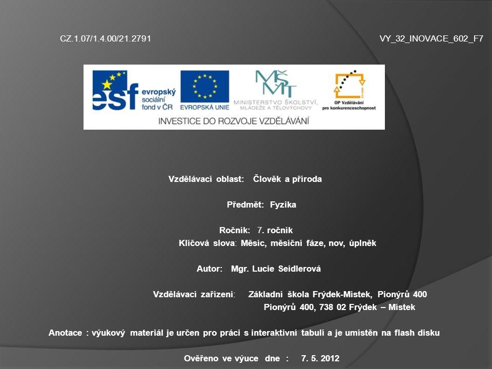 CZ.1.07/1.4.00/21.2791 VY_32_INOVACE_602_F7 Výukový materiál zpracovaný v rámci projektu Vzdělávací oblast: Člověk a příroda Předmět: Fyzika Ročník: 7.