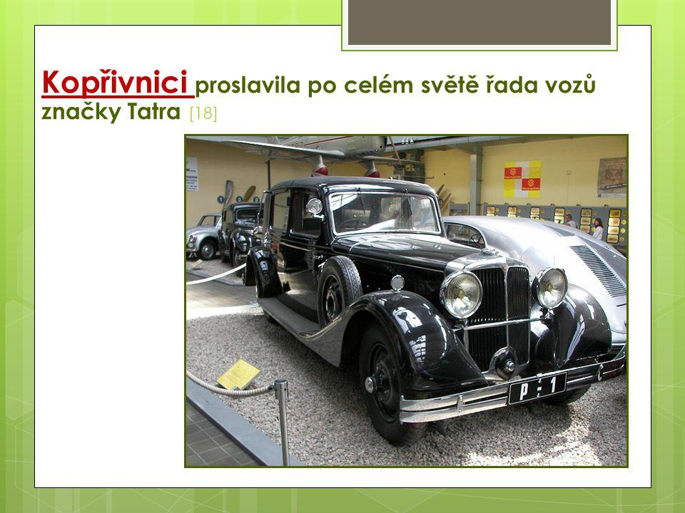 Kopřivnici proslavila po celém světě řada vozů značky Tatra [18]