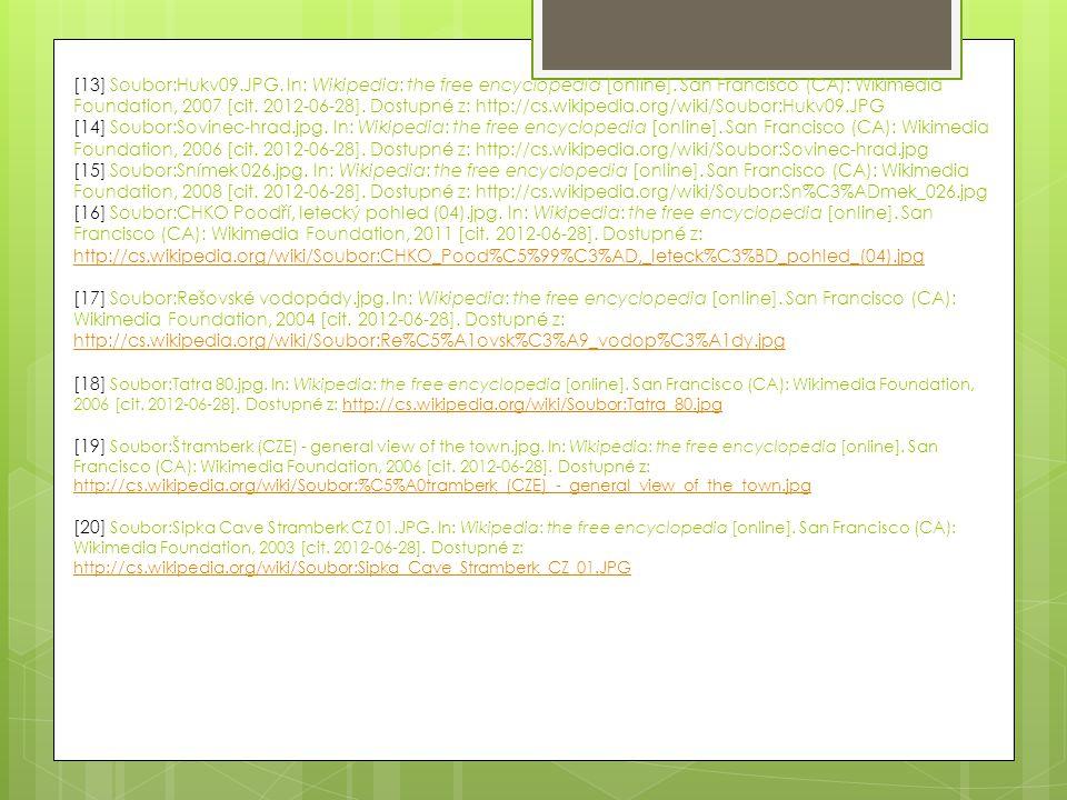 [13] Soubor:Hukv09.JPG. In: Wikipedia: the free encyclopedia [online]. San Francisco (CA): Wikimedia Foundation, 2007 [cit. 2012-06-28]. Dostupné z: h