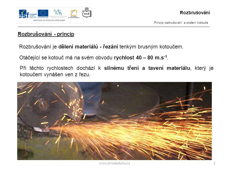 www.zlinskedumy.cz Rozbrušování je dělení materiálů - řezání tenkým brusným kotoučem.