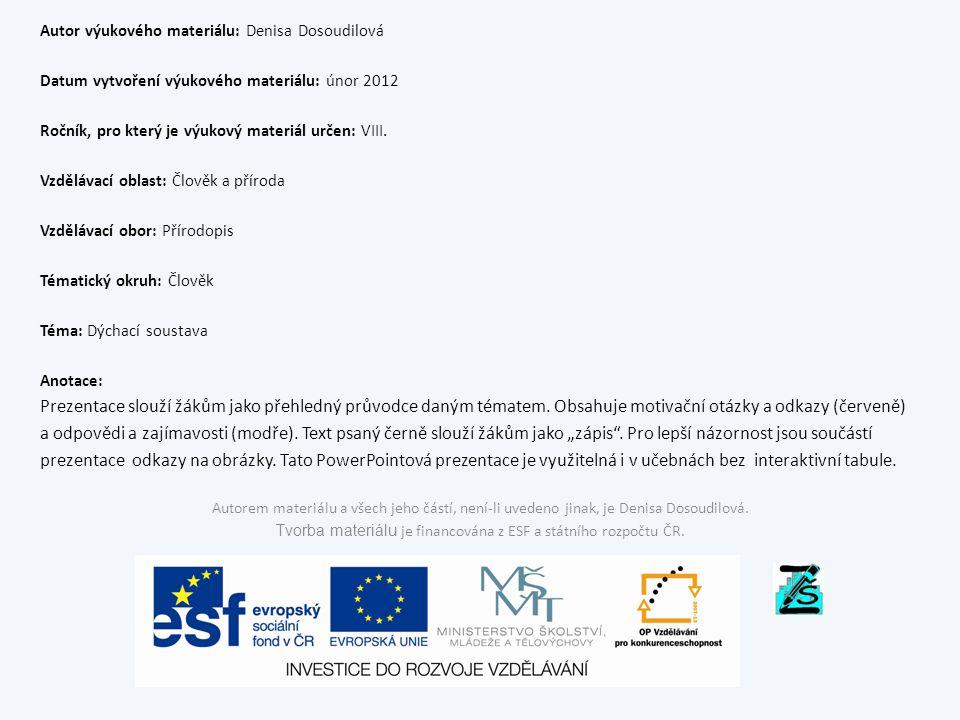 Autor výukového materiálu: Denisa Dosoudilová Datum vytvoření výukového materiálu: únor 2012 Ročník, pro který je výukový materiál určen: VIII.