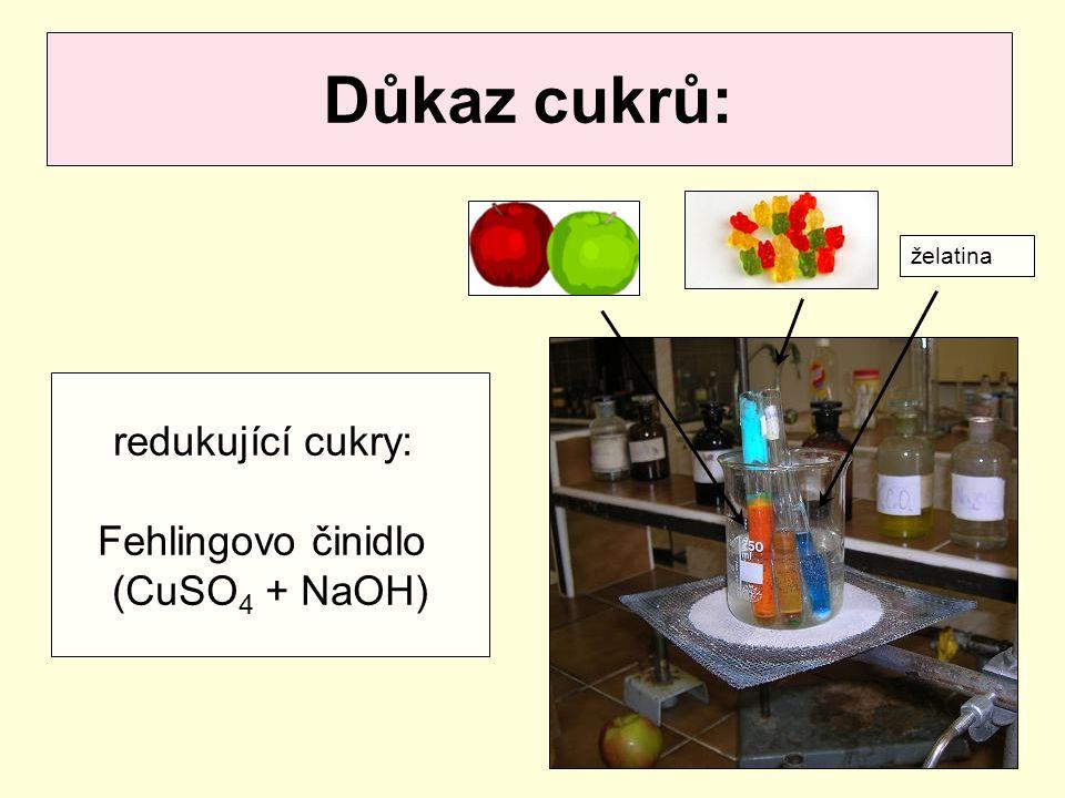 Důkaz cukrů: redukující cukry: Fehlingovo činidlo (CuSO 4 + NaOH) želatina