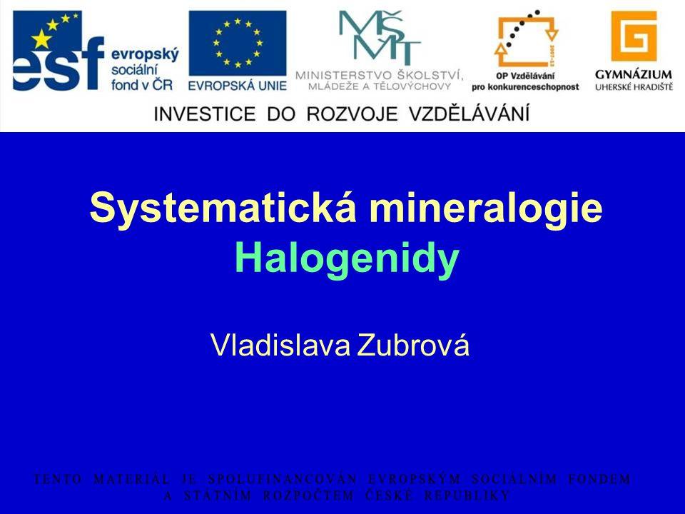 Systematická mineralogie Halogenidy Vladislava Zubrová